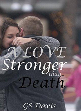 A Love Stronger Than Death (Unusual Matchmakers Book 1) GS Davis
