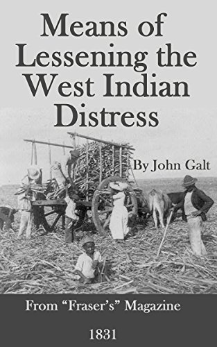 Means of Lessening the West Indian Distress John Galt