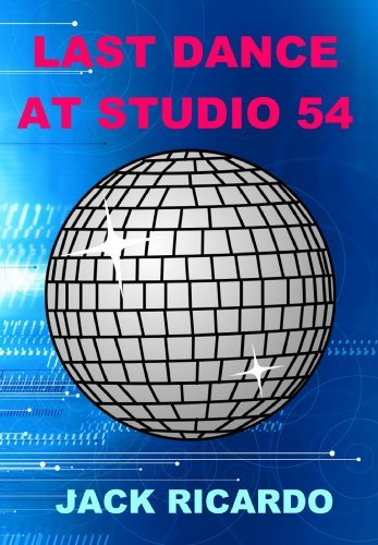 Last Dance at Studio 54  by  Jack Ricardo