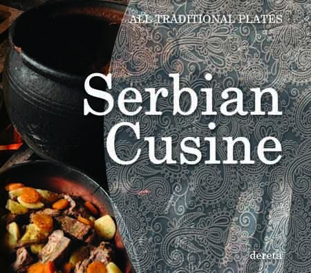SERBIAN CUISINE ALL TRADITIONAL PLATES  by  Olivera Grbic