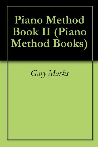 Piano Method Book II (Piano Method Books)  by  Gary Marks