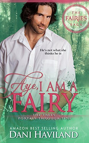 Aye, I am a Fairy (The Fairies Saga Book 2)  by  Dani Haviland