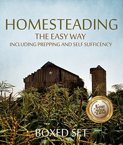 Homesteading The Easy Way Including Prepping And Self Sufficency: 3 Books In 1 Boxed Set Speedy Publishing