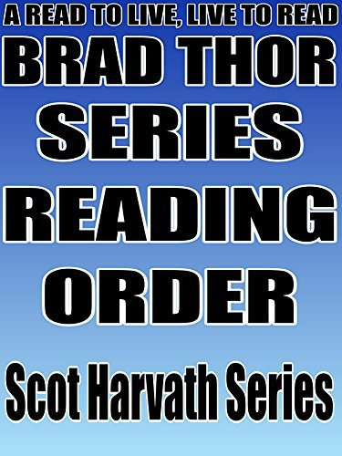 BRAD THOR: SERIES READING ORDER: A READ TO LIVE, LIVE TO READ CHECKLIST [SCOT HARVATH SERIES] Rita Bookman