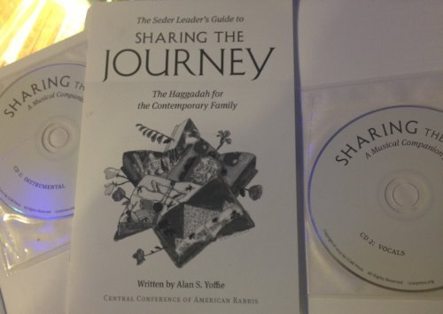 The Seder Leaders Guide to the Haggadah Sharing the Journey Includes 2 music CDs Alan S. Yoffie