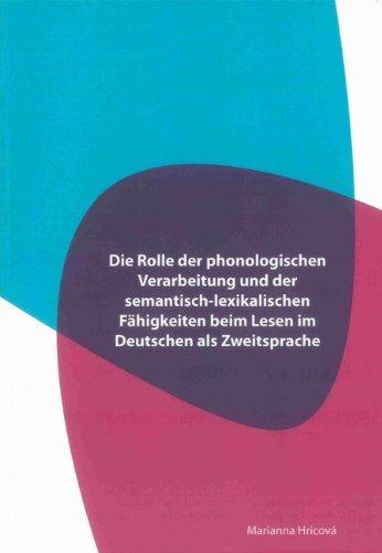 Die Rolle der phonologischen Verarbeitung und der semantisch-lexikalischen Fähigkeiten beim Lesen im Deutschen als Zweitsprache  by  Marianna Hricová