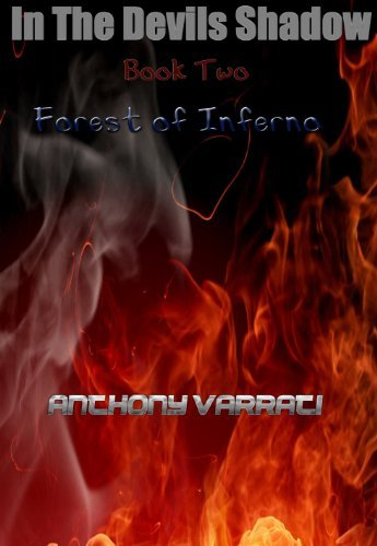 Forest of Inferno (In the Devils Shadow Book 2) Anthony Varrati