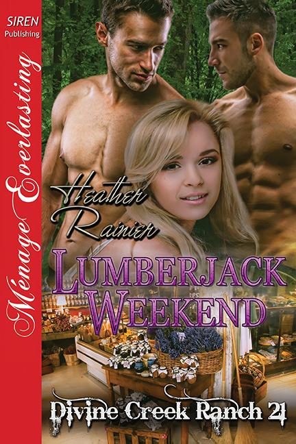 Lumberjack Weekend (Divine Creek Ranch, #21)  by  Heather Rainier