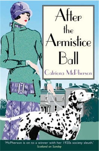 After the Armistice Ball (Dandy Gilver #1)  by  Catriona McPherson