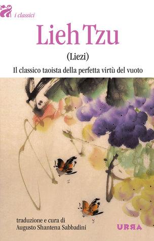 Lieh Tzu (Liezi) - Il classico taoista della perfetta virtù del vuoto Liezi