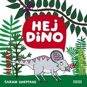 Hej Dino  by  Sarah Sheppard