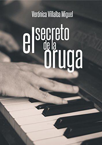 El secreto de la oruga  by  Verónica Villalba Miguel