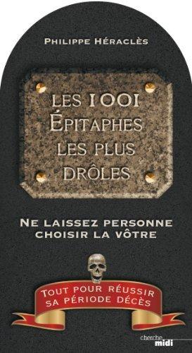 Les 1001 épitaphes les plus drôles Philippe Héraclès
