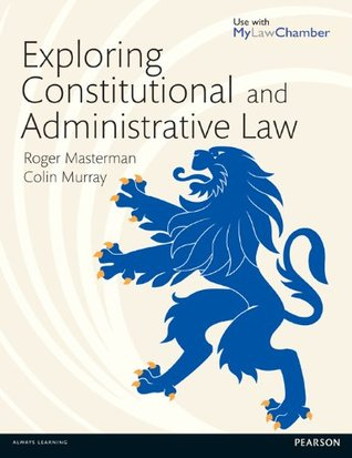 Exploring Constitutional and Administrative Law  by  Roger Masterman