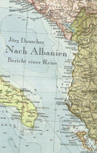 Nach Albanien: Bericht einer Reise  by  Jörg Dauscher