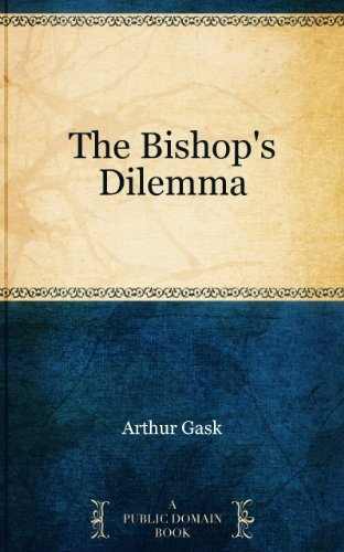 The Bishops Dilemma  by  Arthur Gask