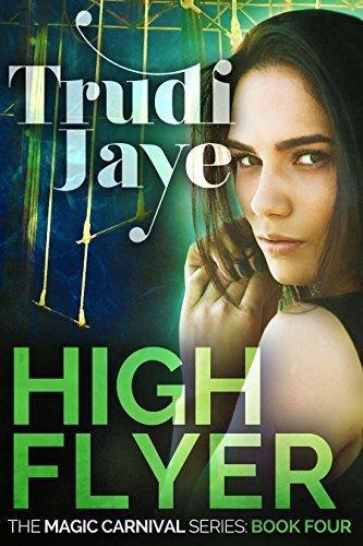 High Flyer (The Magic Carnival Book 4)  by  Trudi Jaye