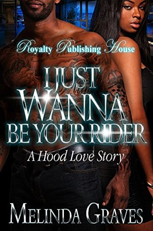 I Just Wanna Be Your Rider  by  Melinda Graves