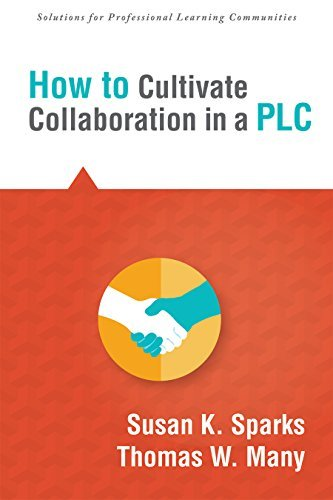 How to Cultivate Collaboration in a PLC  by  Susan K. Sparks