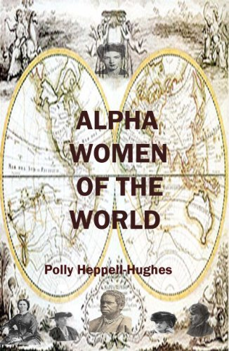 ALPHA WOMEN OF THE WORLD: THE FEMALES WHO PROVED BARON de COUBERTIN WAS WRONG Polly Heppell-hughes