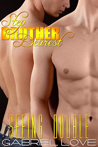 Seeing Double (Step Brother Dearest, #7) Gabriel Love