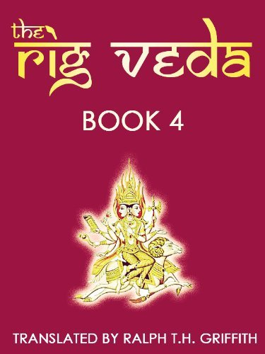 The Rig Veda: Book 4 Ralph T.H. Griffith
