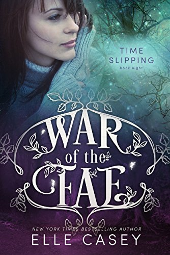 Time Slipping (War of the Fae #8)  by  Elle Casey
