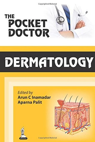 The Pocket Doctor: Dermatology  by  Arun C Inamadar
