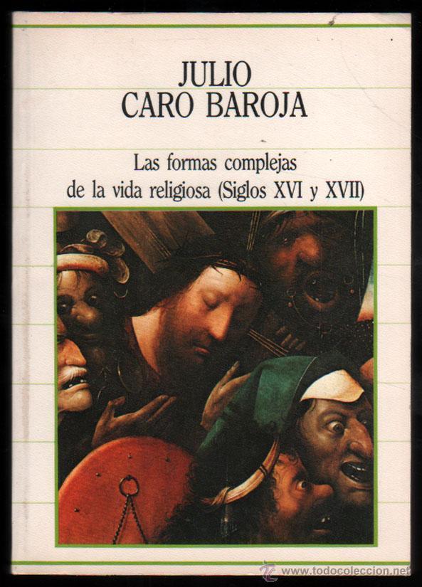 Las formas complejas de la vida religiosa  by  Julio Caro Baroja
