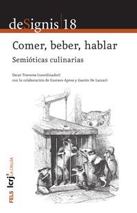 Comer, beber, hablar. Semióticas culinarias Oscar Traversa (coord.)
