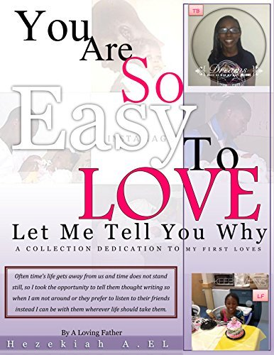 You Are So Easy To Love Let Me Tell You Why  by  hezekiah El
