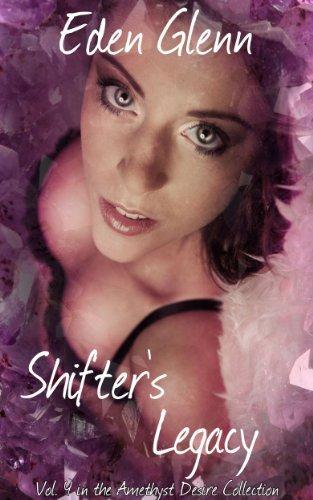 Shifters Legacy  by  Eden Glenn