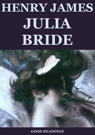 Julia Bride (Annotated) Henry James