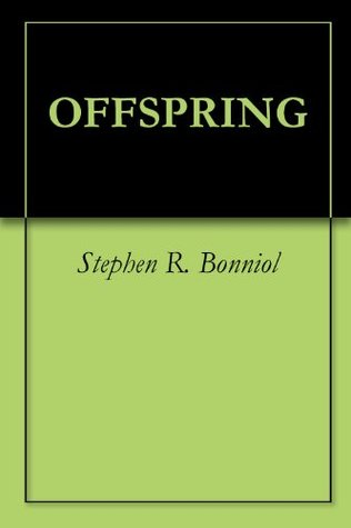 Offspring  by  Stephen R. Bonniol