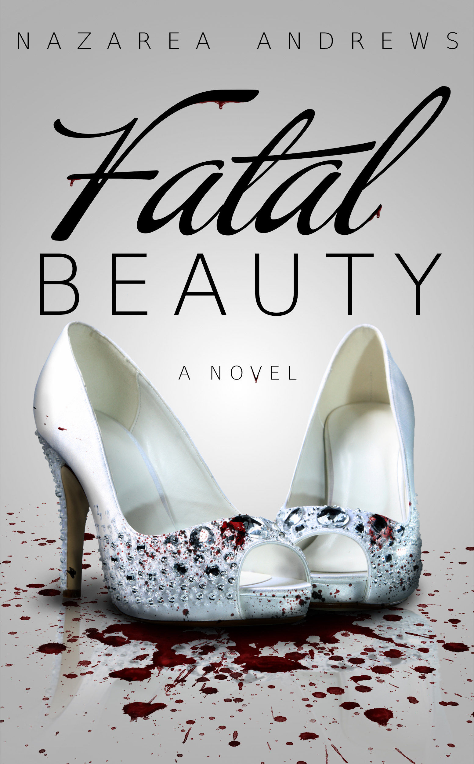 Fatal Beauty  by  Nazarea Andrews