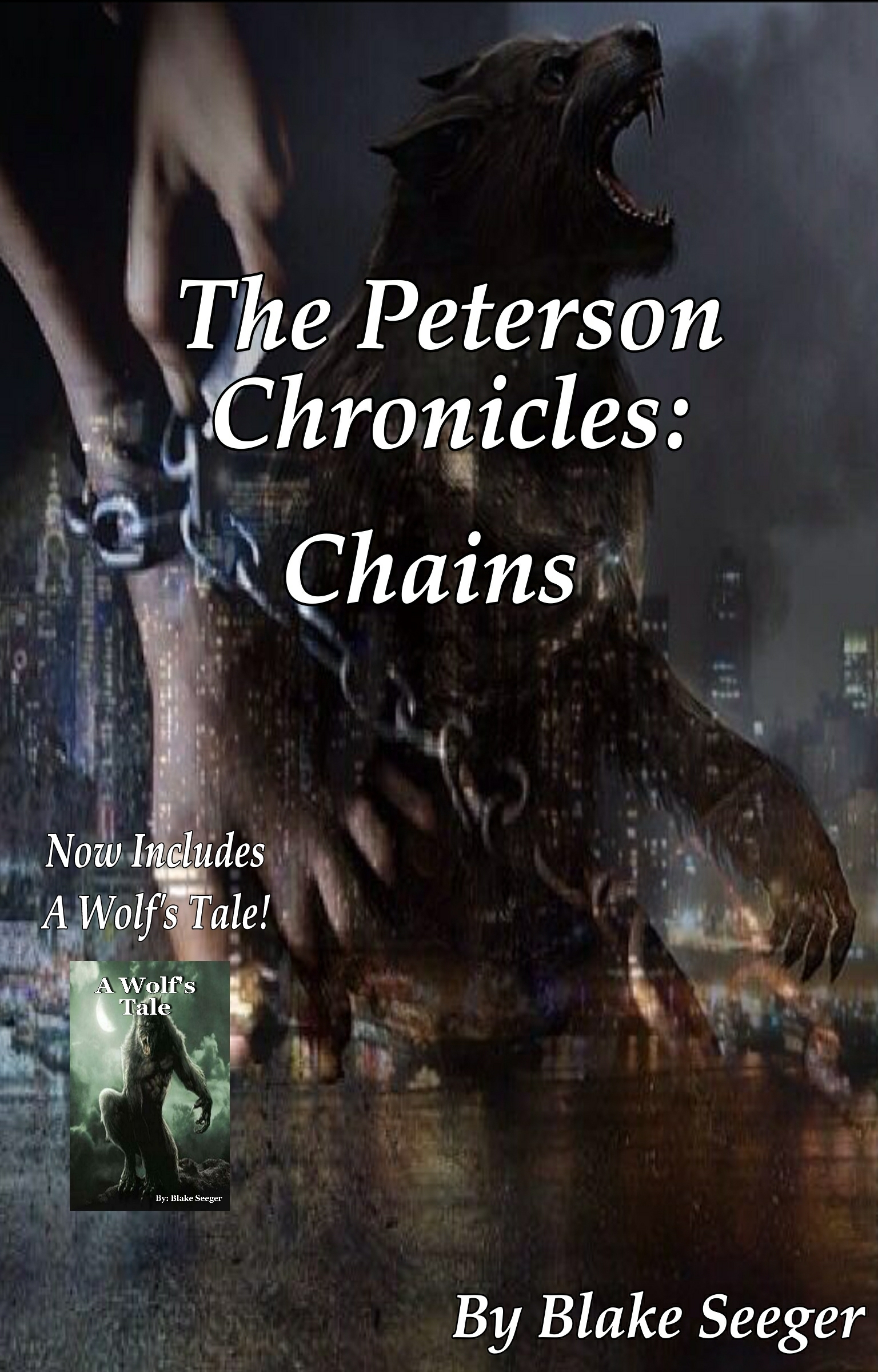 The Peterson Chronicles: Chains and A Wolfs Tale Blake Seeger