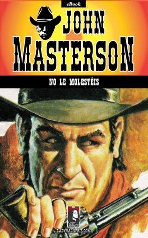 No le molestéis  by  John Masterson