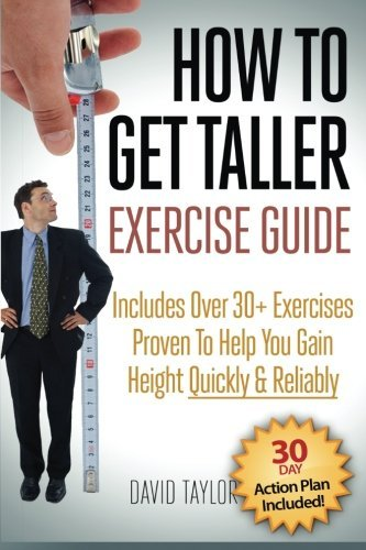 How to Get Taller: The Complete Exercise Guide (Grow Taller) (Volume 2)  by  David Taylor