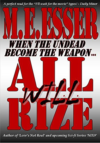 All Will Rize: When the Undead Become the Weapon  by  Michael Esser