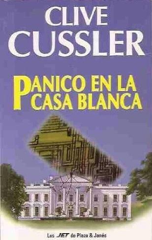 Pánico En La Casa Blanca (Dirk Pitt, #7)  by  Clive Cussler