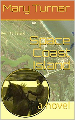 Space Coast Island: a novel  by  Mary Turner