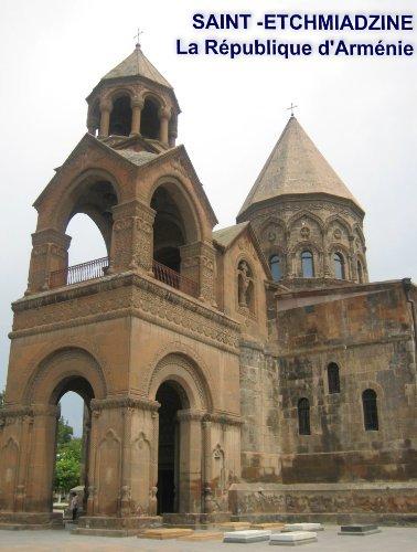 Saint-Etchmiadzine (Arménie - tourisme . Saint-Etchmiadzine t. 1) Romina Dermardirosian