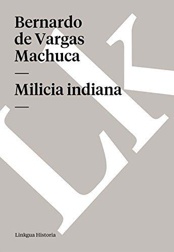 Milicia indiana Bernardo De Vargas Machuca