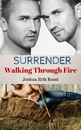 SURRENDER: Walking Through Fire (Feels Like Home series Book 2) Joshua Erik Rossi