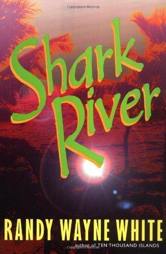 Shark River (Doc Ford, #8)  by  Randy Wayne White