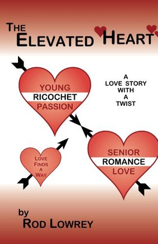 The Elevated Heart  by  Rod Lowrey