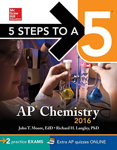 5 Steps to a 5 AP Chemistry 2016 (5 Steps to a 5 on the Advanced Placement Examinations Series) John Moore