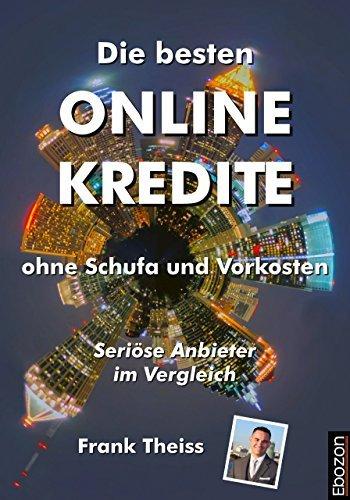 Die besten Online Kredite ohne Schufa und Vorkosten: Seriöse Anbieter im Vergleich  by  Frank Theiss