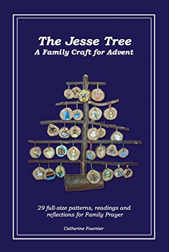The Jesse Tree: A Family Craft for the Story of Advent  by  Catherine Fournier