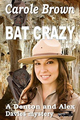 Bat Crazy (A Denton and Alex Davies Mystery #2)  by  Carole   Brown